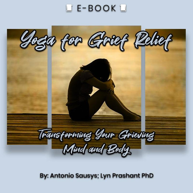 Yoga for Grief Relief Transforming Your Grieving Mind and Body eBook - eBook - Chakra Galaxy
