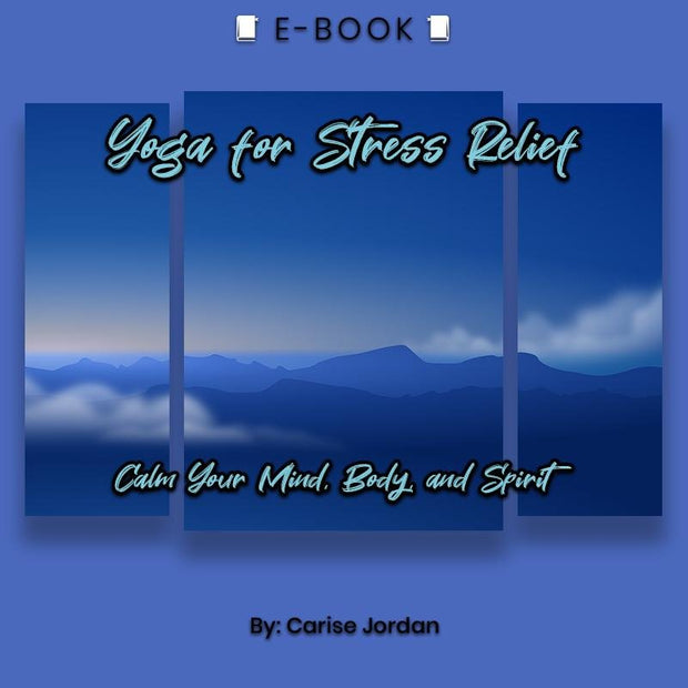 Yoga for Stress Relief: Calm Your Mind, Body, and Spirit eBook - eBook - Chakra Galaxy