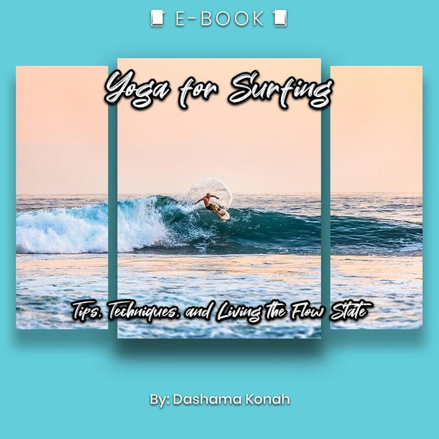 Yoga for Surfing: Tips, Techniques, and Living the Flow State eBook - eBook - Chakra Galaxy