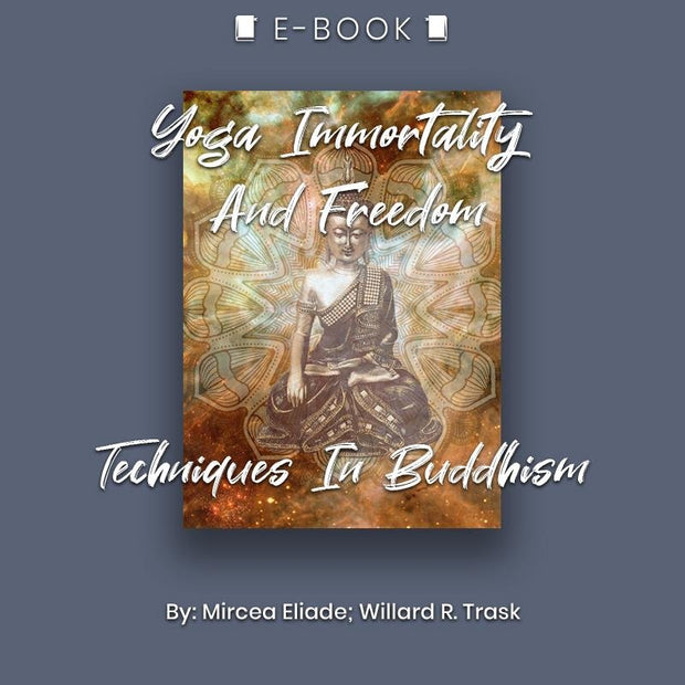 Yoga Immortality And Freedom: Techniques In Buddhism E-book - eBook - Chakra Galaxy
