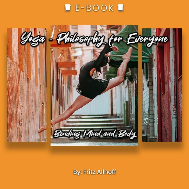 Yoga - Philosophy for Everyone: Bending Mind and Body eBook - eBook - Chakra Galaxy