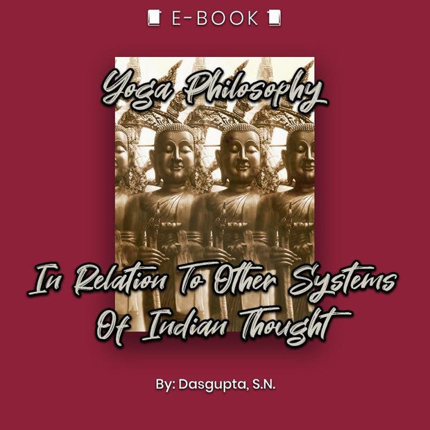 Yoga Philosophy: In Relation To Other Systems Of Indian Thought eBook - eBook - Chakra Galaxy