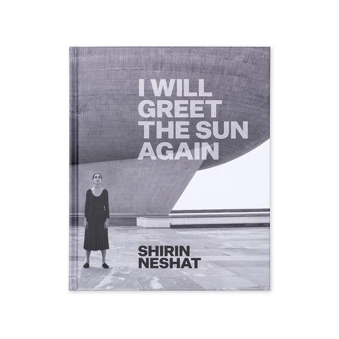 Shirin Neshat: I Will Greet The Sun Again (Hand Signed)