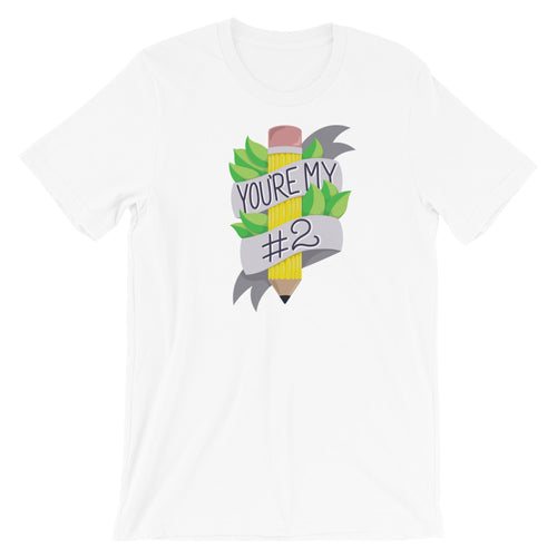 You're My #2 - Unisex T-Shirt