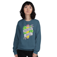 Load image into Gallery viewer, You're my #2 - Unisex Sweatshirt