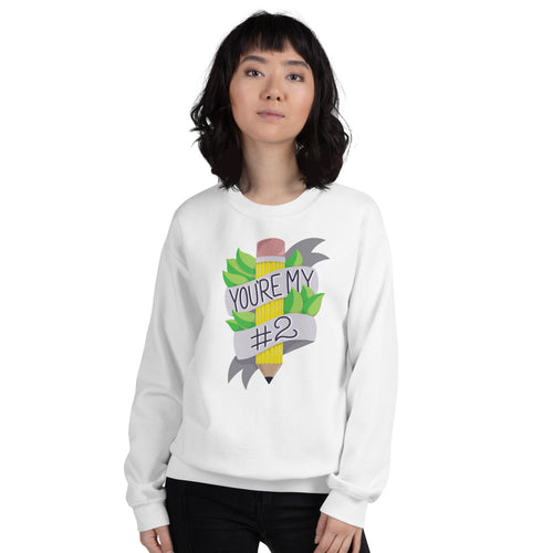 You're my #2 - Unisex Sweatshirt