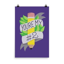 Load image into Gallery viewer, You're my #2 - Poster