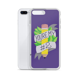You're My #2 - iPhone case