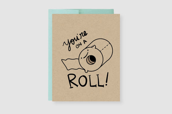 You're On A Roll Greeting Card