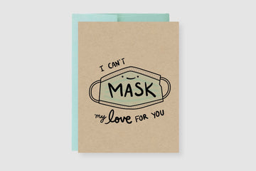 I Can't Mask My Love For You Greeting Card