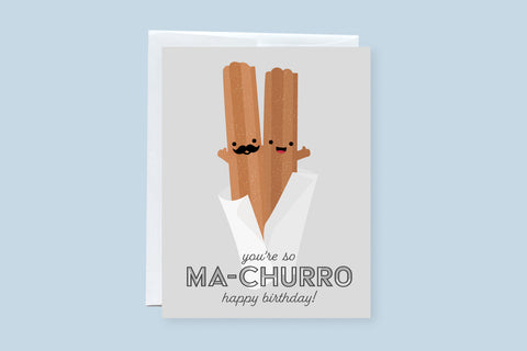 You're So Ma-Churro Birthday Punny Greeting Card