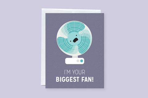 I'm Your Biggest Fan - Punny Greeting Card