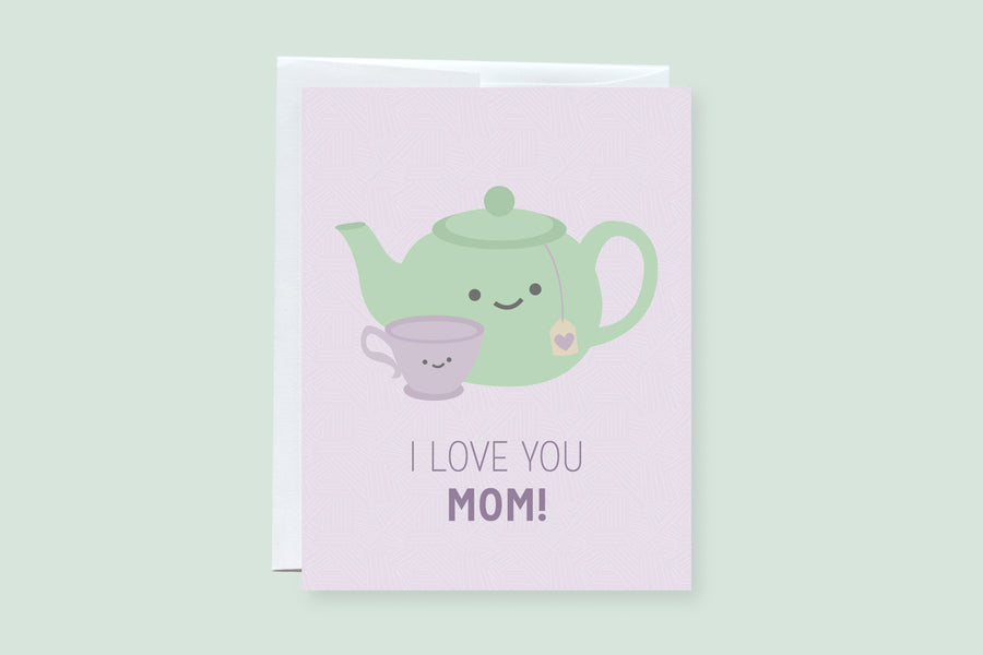 I Love you Mom Tea Punny Greeting Card