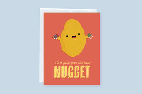 I'd Give You the Last Nugget Greeting Card