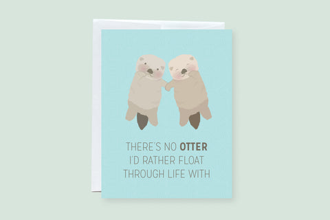 Otter Friendship / Love Punny Greeting Card