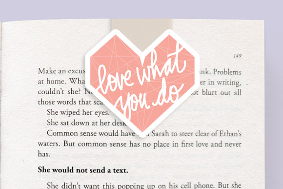 Love What You Do Magnetic Bookmark (Jumbo)