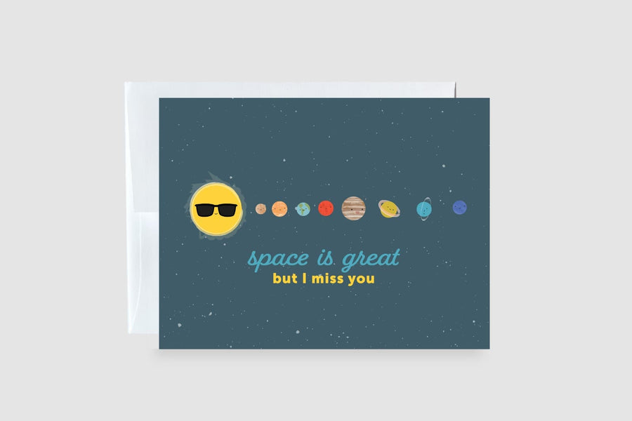 Space is Great But I Miss You Greeting Card