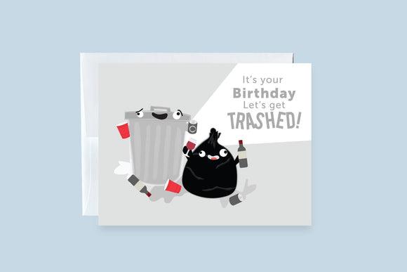 It's Your Birthday, Let's Get Trashed Greeting Card