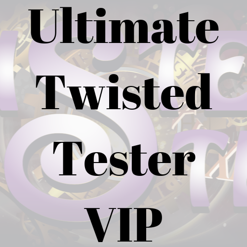 Ultimate Twisted Tester VIP