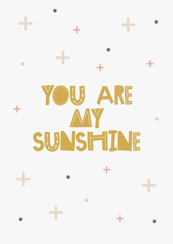 You Are My Sunshine Print - Multi Colour