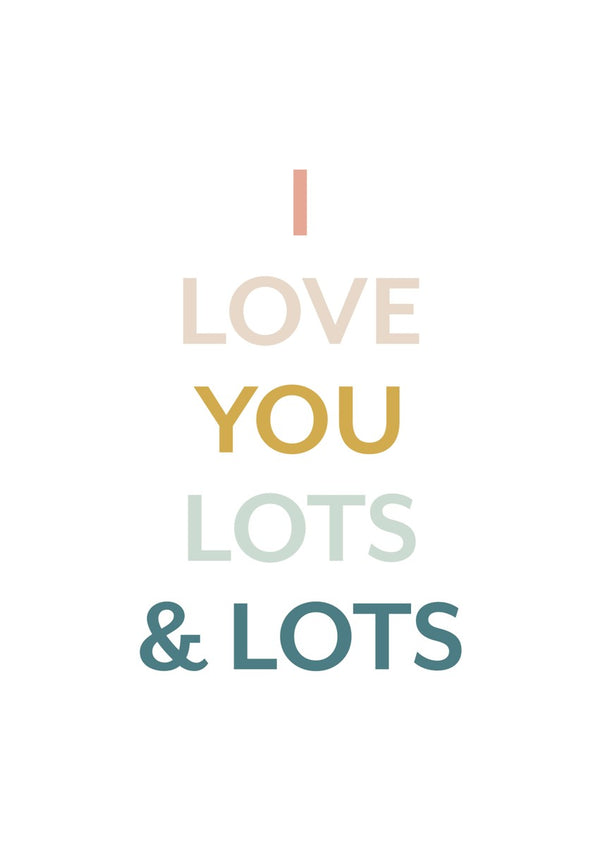 I Love You Lots & Lots - Card
