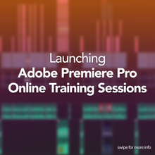 Load image into Gallery viewer, Adobe Premiere Pro Online Sessions
