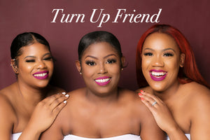 Turn Up Friend Liquid Matte Lippie