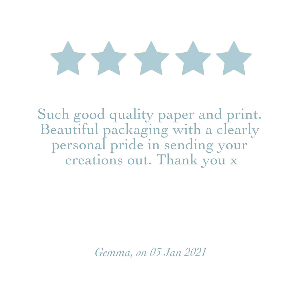 MarcoLooks Product Review. 5 stars. Such good quality paper and print. Beautiful packaging with a clearly personal pride in sending your creations out. Thank you x (from Gemma on 3rd January 2021)