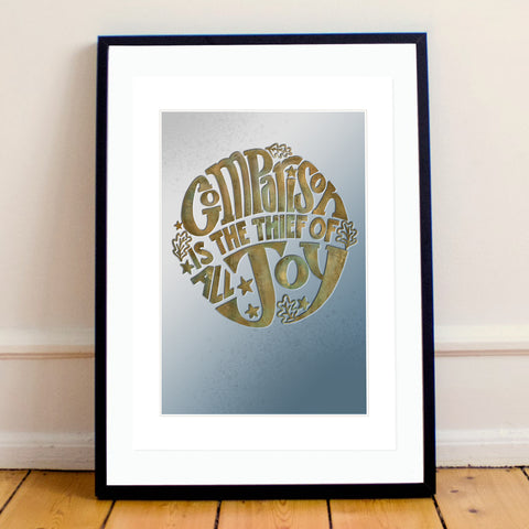 """Comparison is the Thief of All Joy""  Inspirational Calligraphy Print"