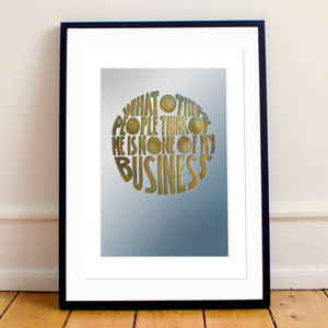 """What Other People Think of Me is None of My Business"" Inspirational Calligraphy Print (RuPaul Quote)"