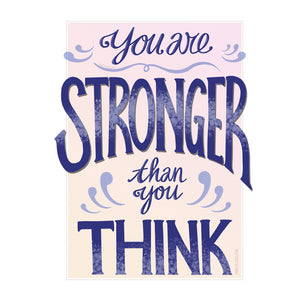 """You Are Stronger Than You Think""  Inspirational Calligraphy Print"