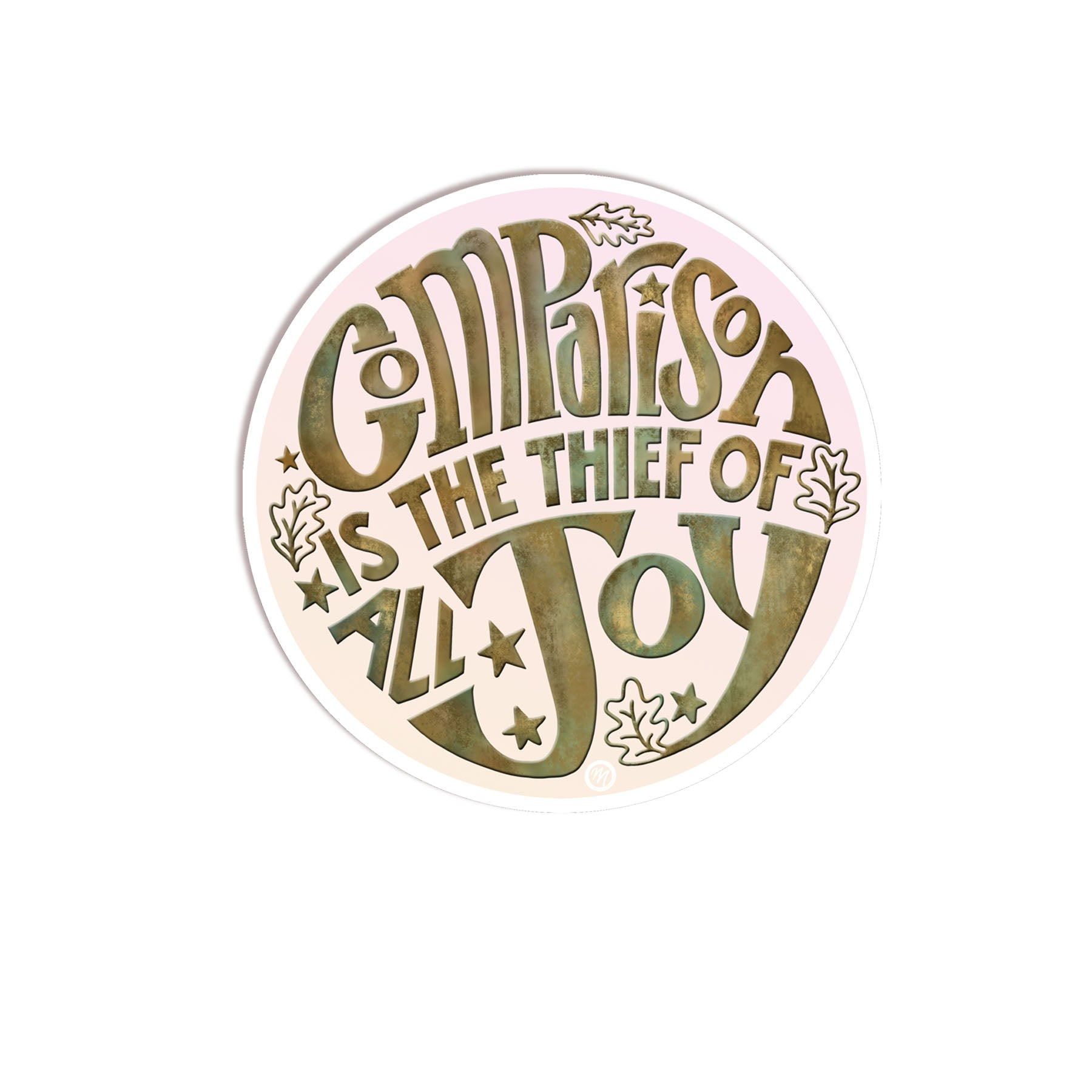 "MarcoLooks ""Comparison is the Thief of All Joy"" Vinyl Sticker in shades of pink, cream, bronze and teals"