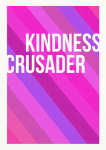 """Kindness Crusader""  Inspirational Calligraphy Print"