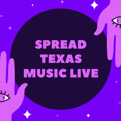 Spread Texas Music Live