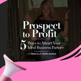 Prospect to Profit 5 Ways to Attract Your Idea Business Partner