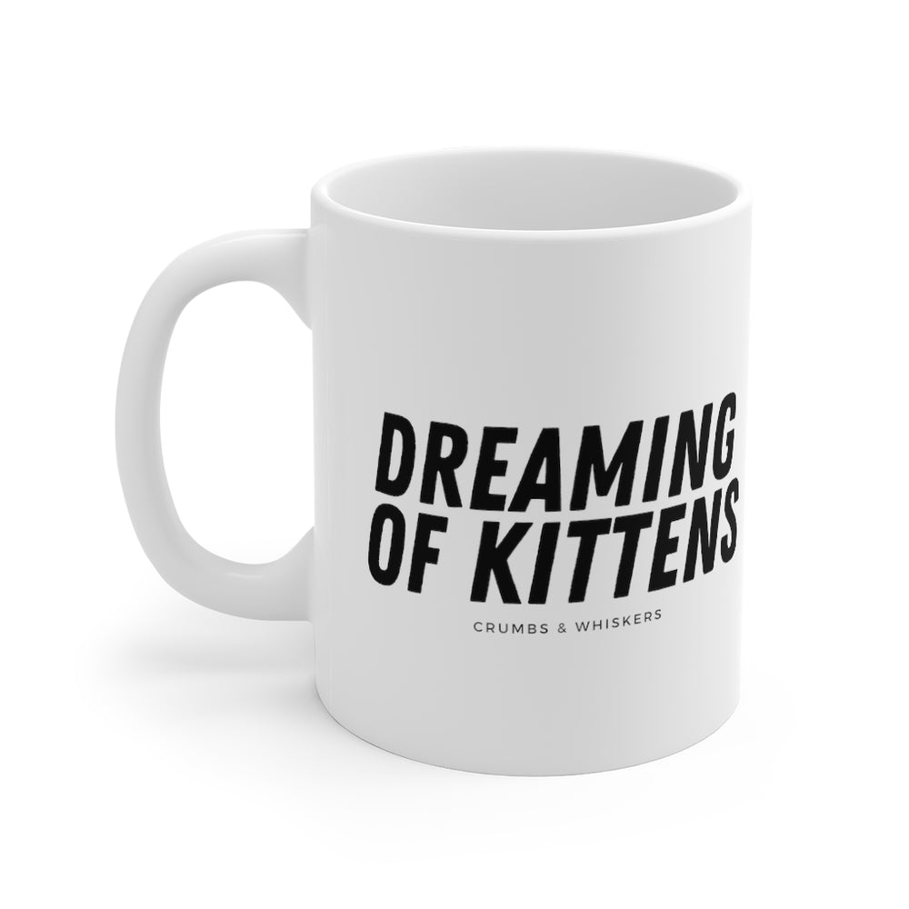 Dreaming of Kittens (Bold) | Mug 11oz
