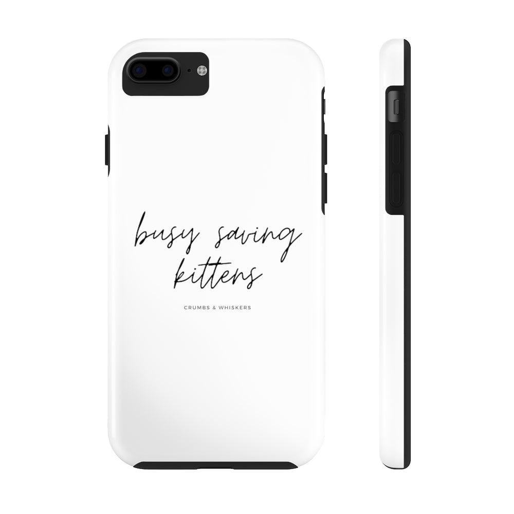 Busy Saving Cats | Phone Case