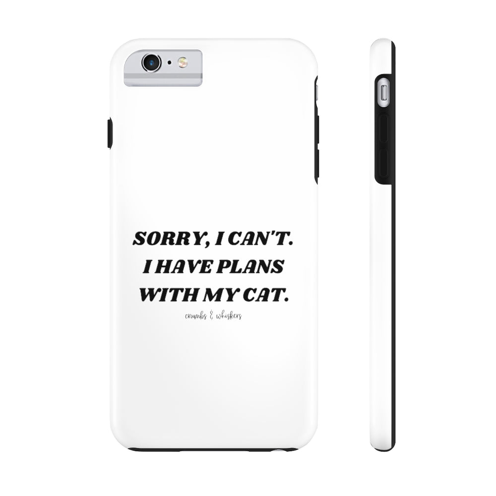Plans With My Cat | Phone Case
