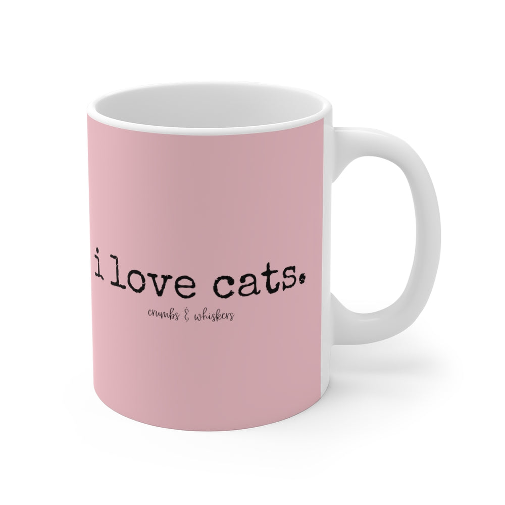 i love cats. | Mug 11oz