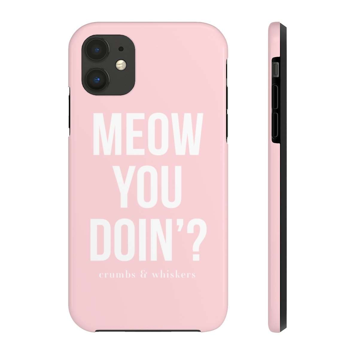 Meow You Doin? | Phone Case