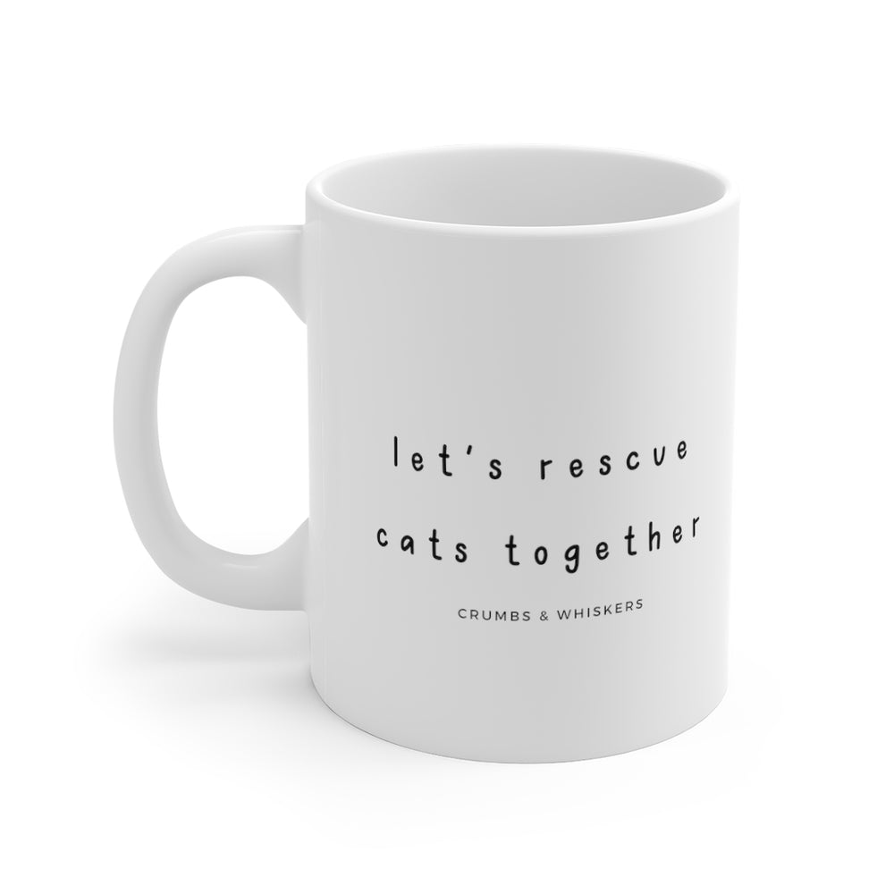 Let's Rescue Cats Together | Mug 11oz