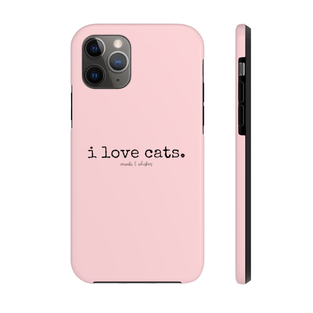 i love cats. | Phone Case