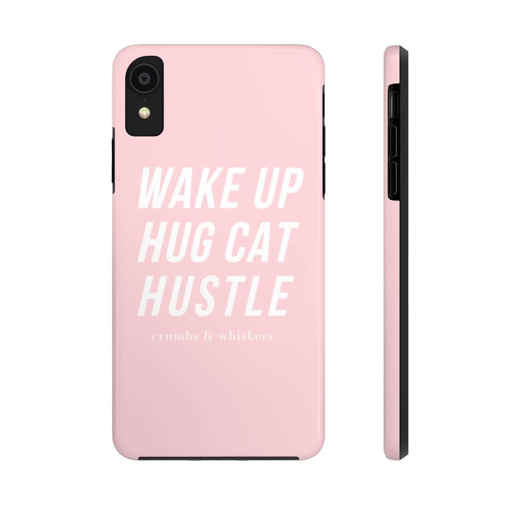 Wake Up, Hug Cat, Hustle | Phone Case