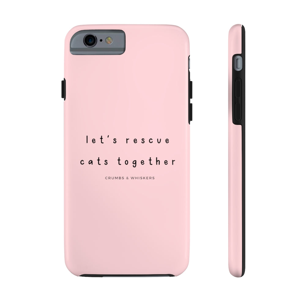 Let's Rescue Cats Together | Phone Case