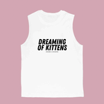 Dreaming of Kittens (Bold) | Bro Tank