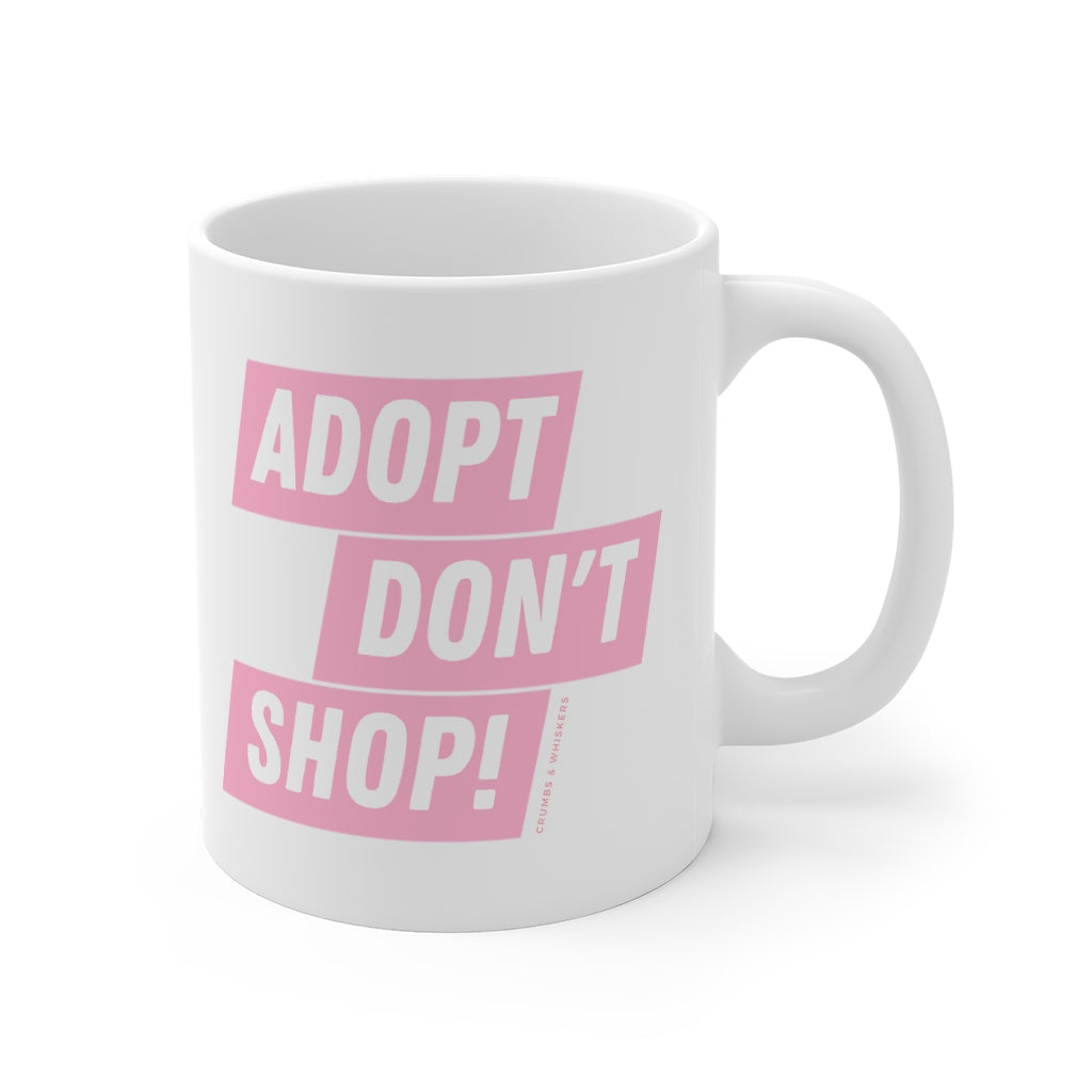 Adopt Don't Shop! | Mug 11oz