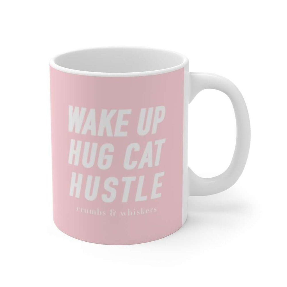 Wake Up Hug Cat Hustle | Mug 11oz.
