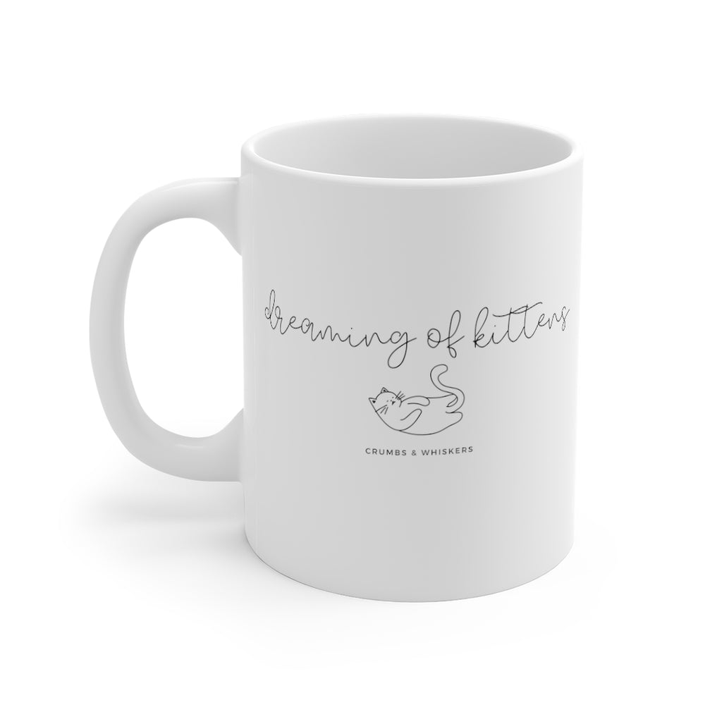 Dreaming of Kittens (Cursive) | Mug 11oz
