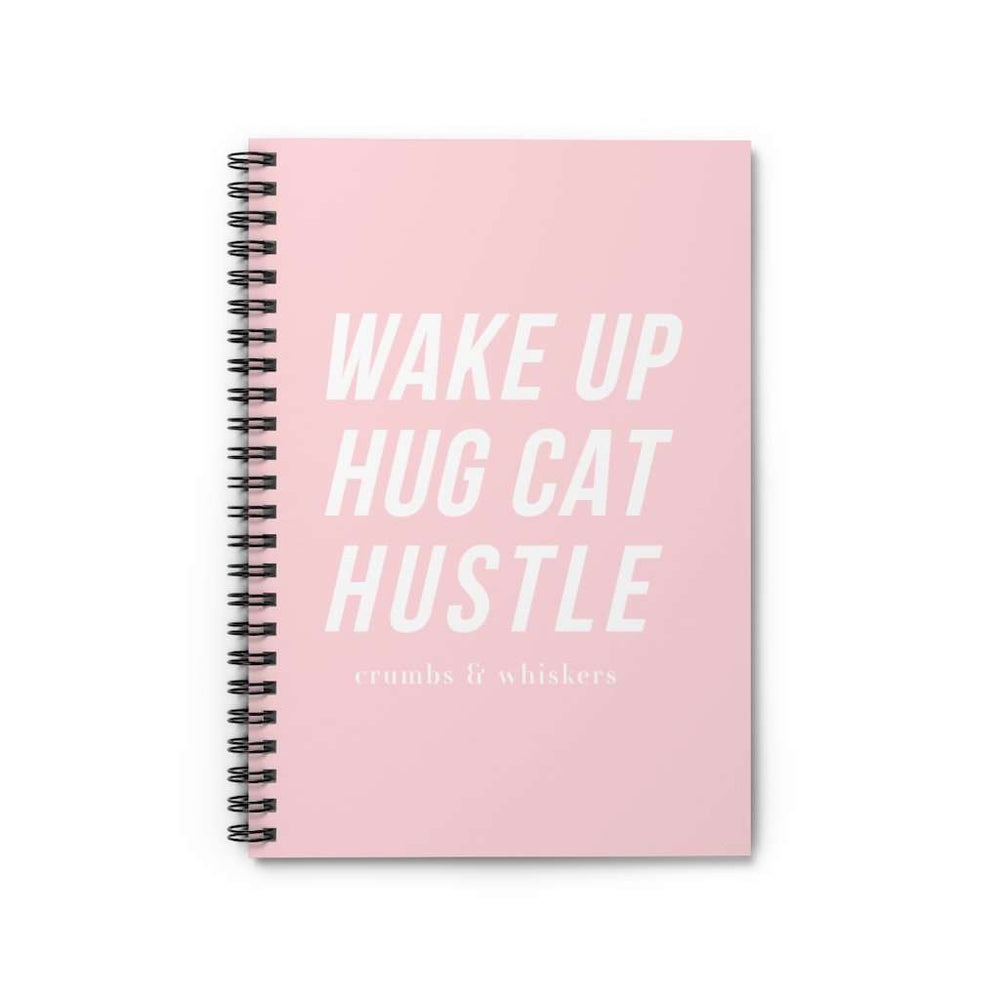 Wake Up, Hug Cat, Hustle | Notebook