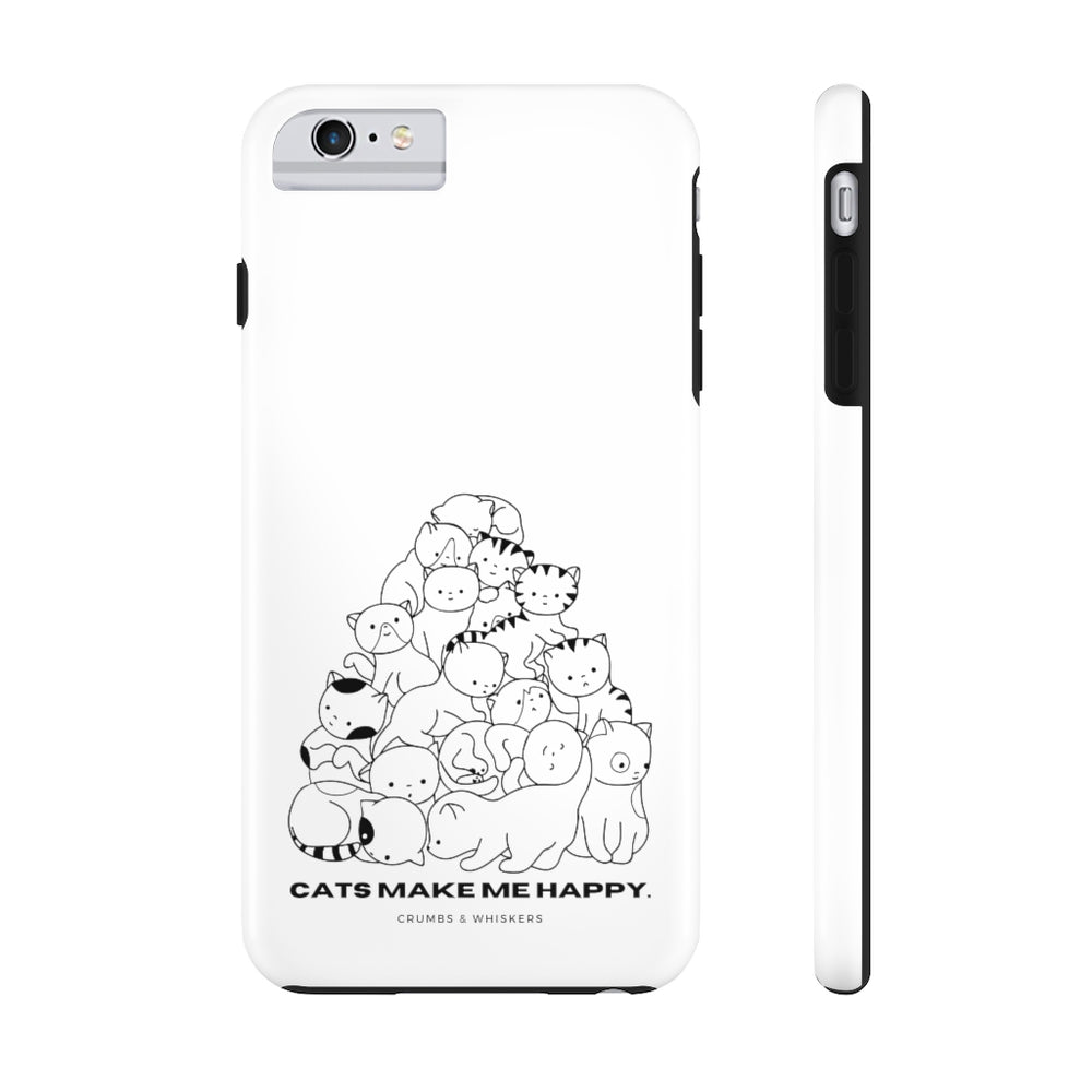 Cats Make Me Happy | Phone Case